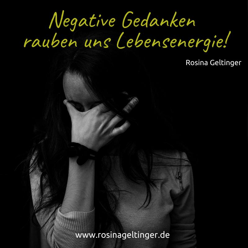 Negative Gedanken rauben Lebensenergie
