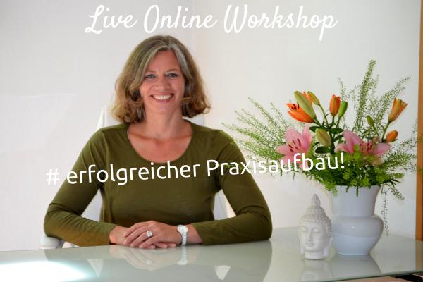 Live-Online Workshop: So baust du dir eine erfolgreiche Praxis auf!